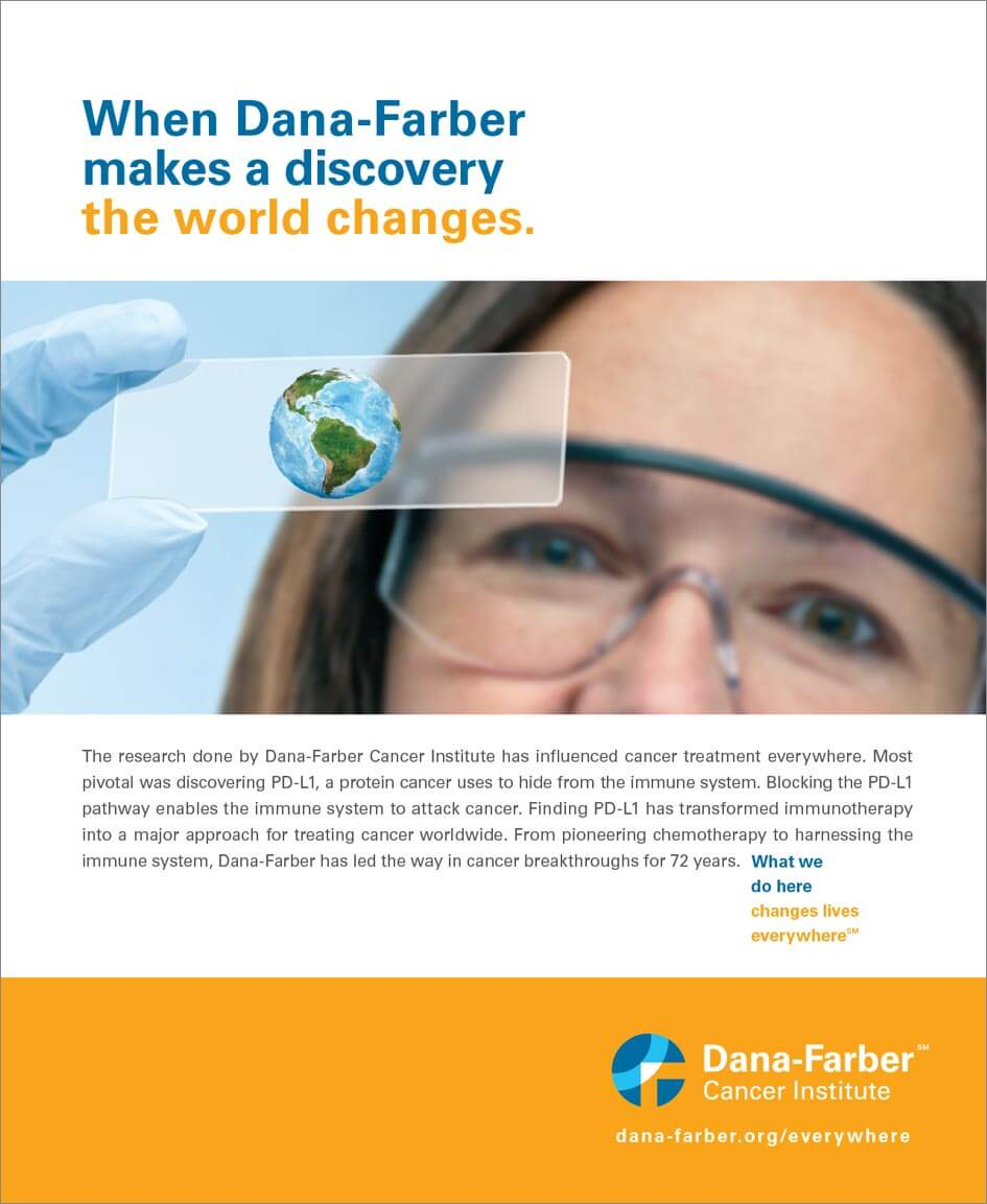 Dana-Farber Cancer Institute When Dana-Farber makes a discovery, the world changes