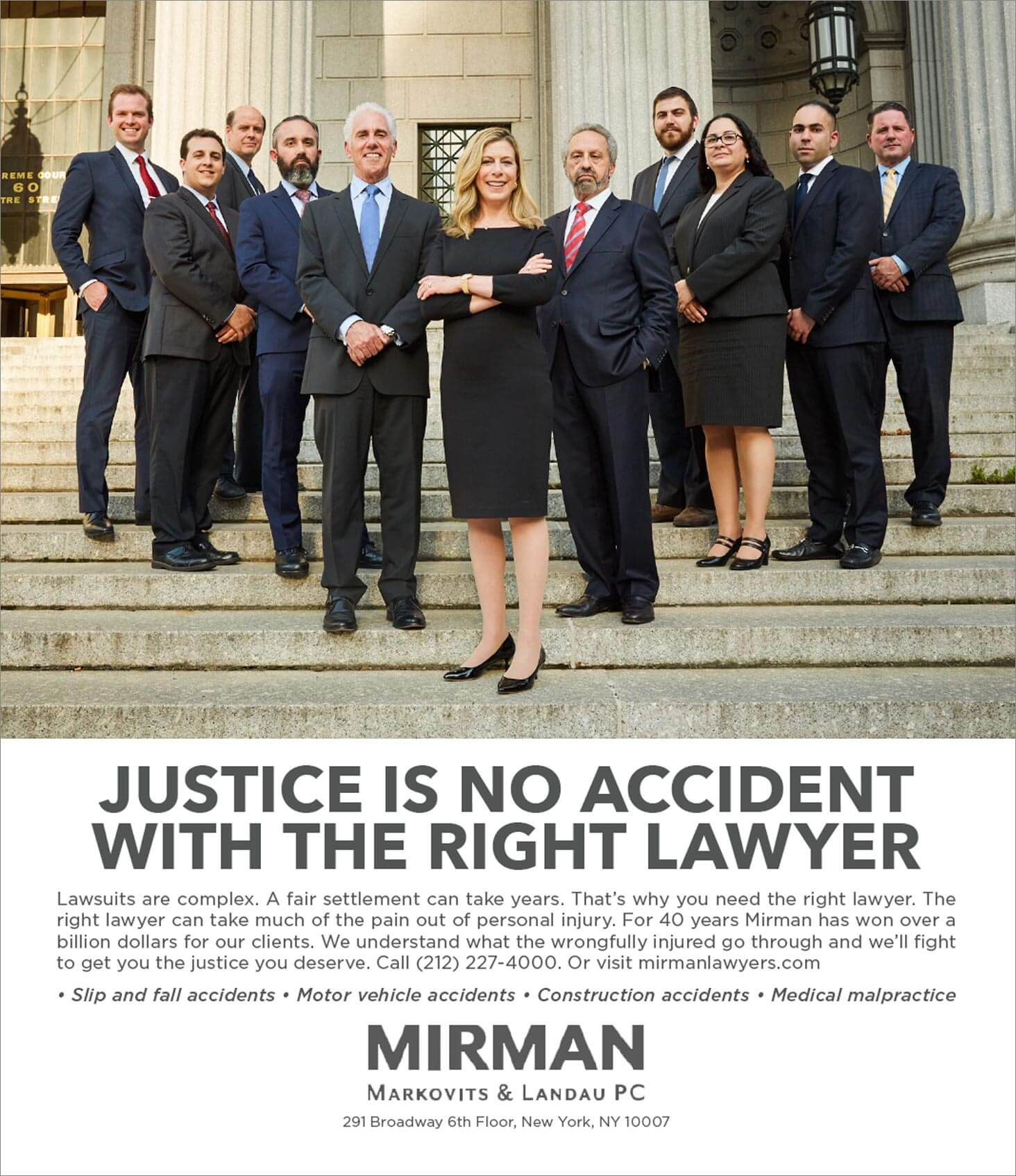 Mirman Markovits and Landau. Justice is no accident with the right lawyer