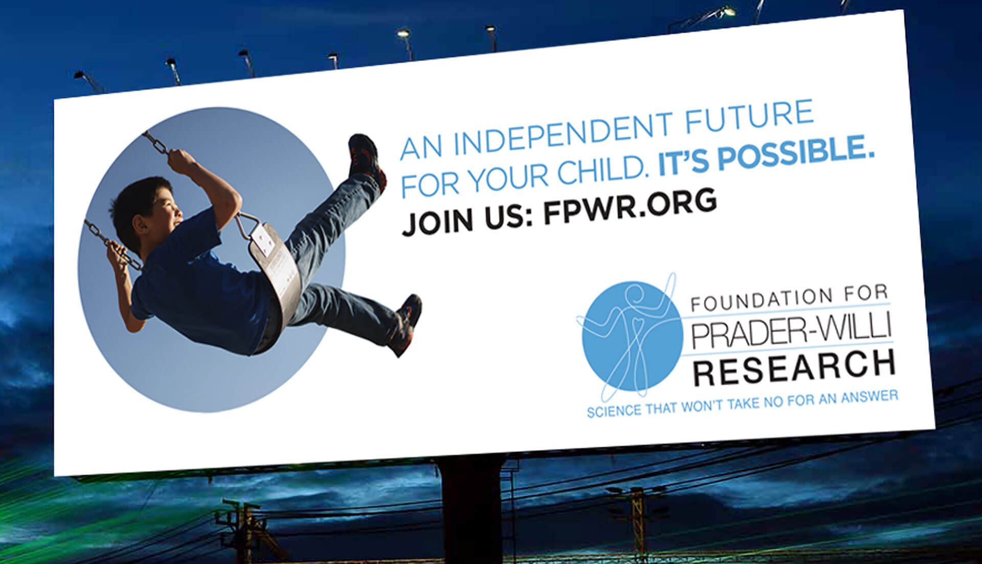 Foundation for Prader-Willi Research.Science that won't take no for an answer.